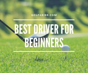 Best driver for begineers