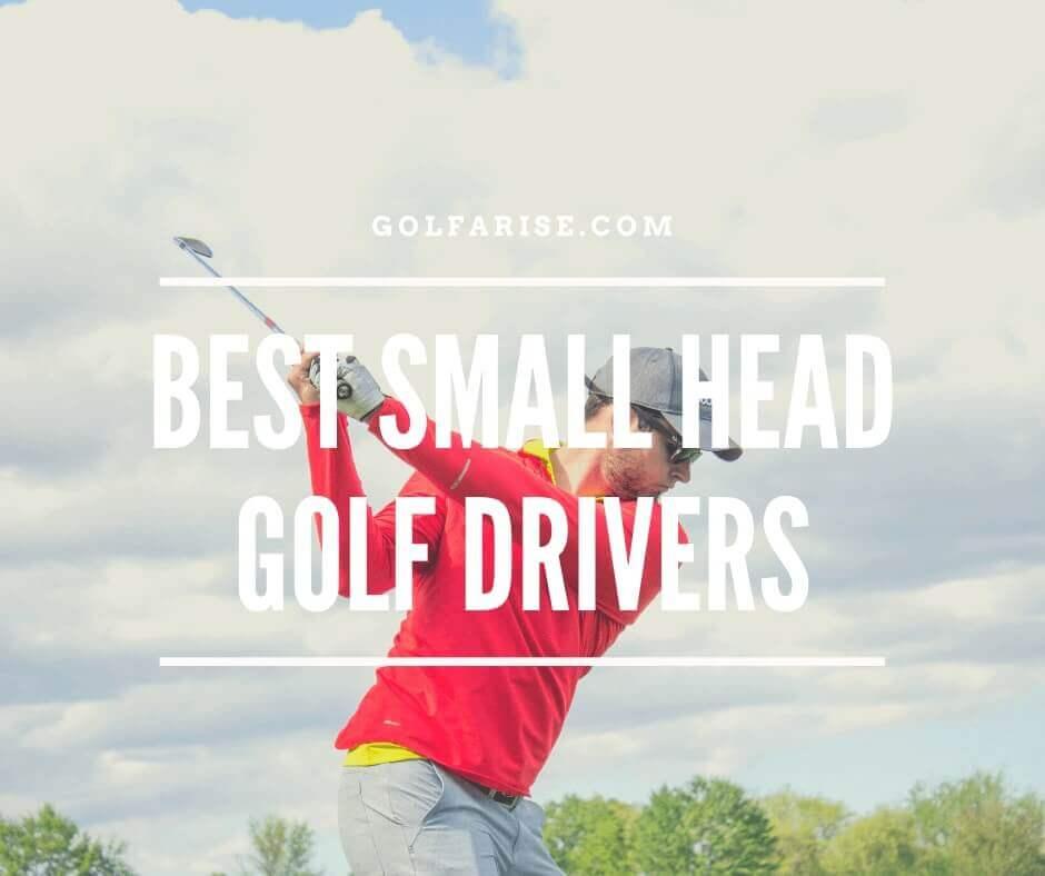 Best Small Head Golf Drivers