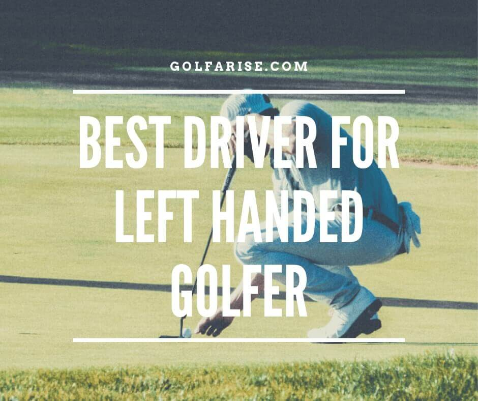 Best Driver For Left Handed Golfer