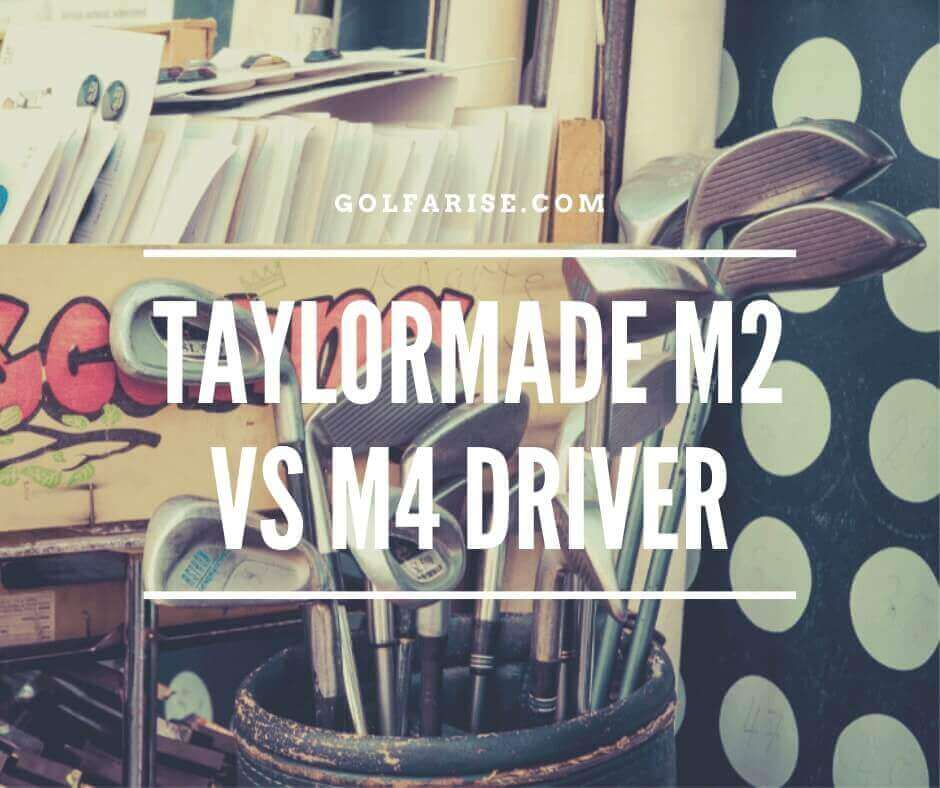 Taylormade M2 vs M4 Driver