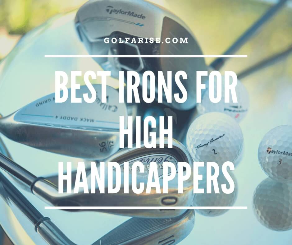 What Are The Best Irons For High Handicappers