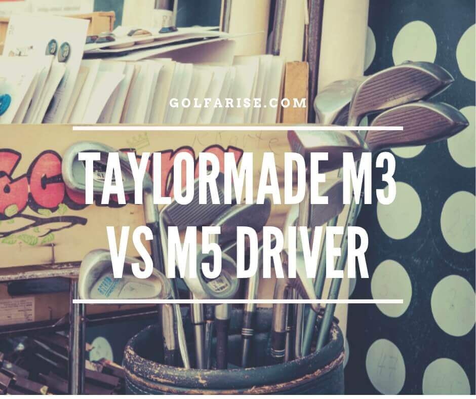 Taylormade M3 Vs M5 Driver