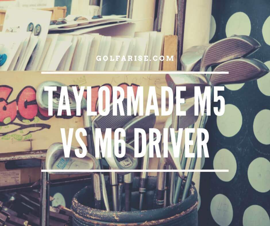 Taylormade M5 Vs M6 Driver
