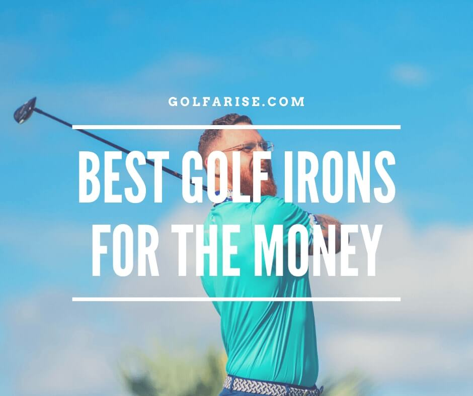 Best Golf Irons For The Money
