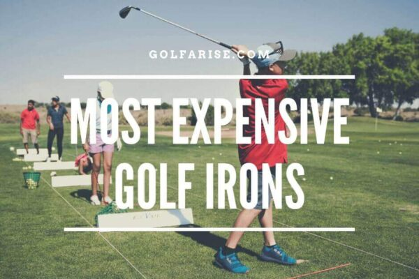 Most Expensive Golf Irons