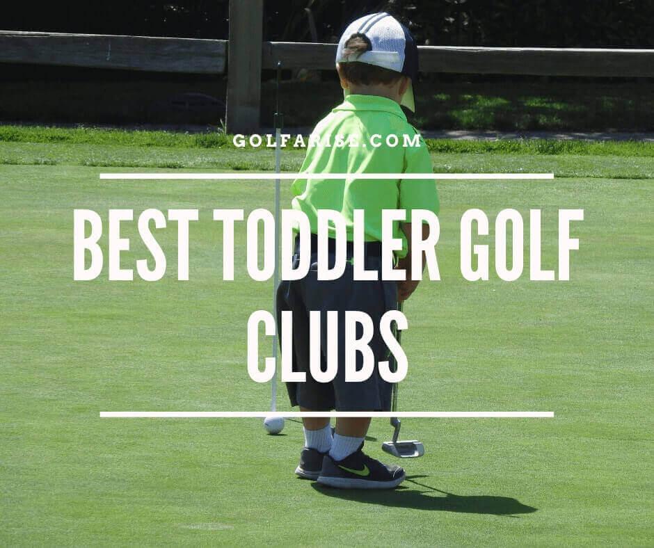 Best Toddler Golf Clubs