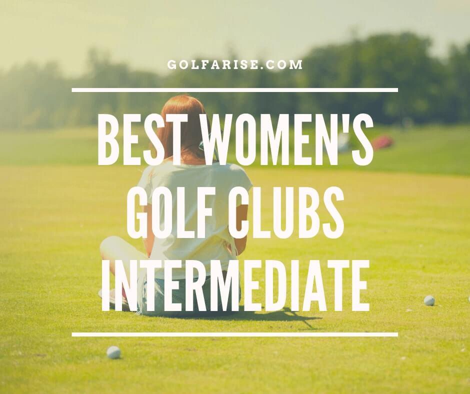 Best Women's Golf Clubs Intermediate