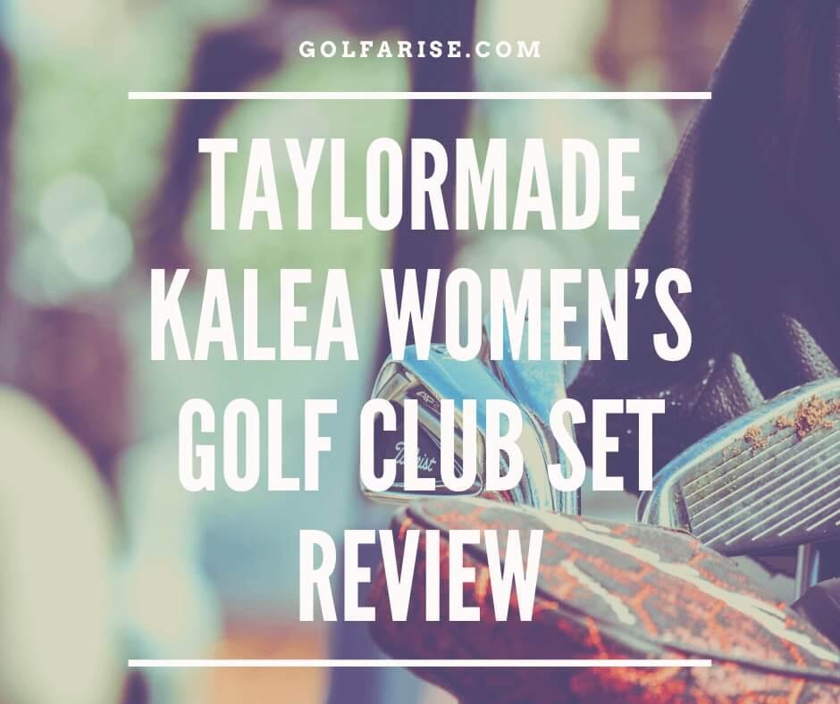 Taylormade Kalea Women's Golf Club Set Review