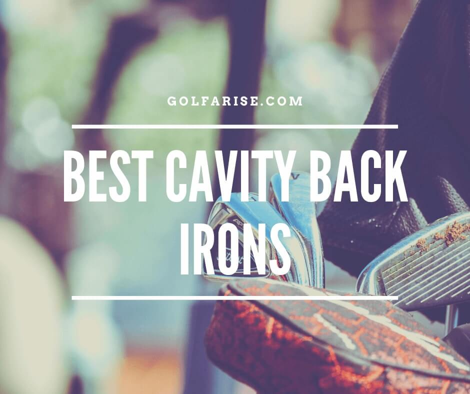 Best Cavity Back Irons