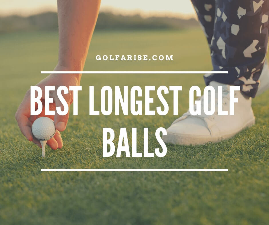 Best Longest Golf Balls