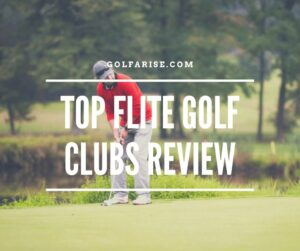 Top Flite Golf Clubs Review