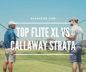 Top Flite Xl Vs Callaway Strata