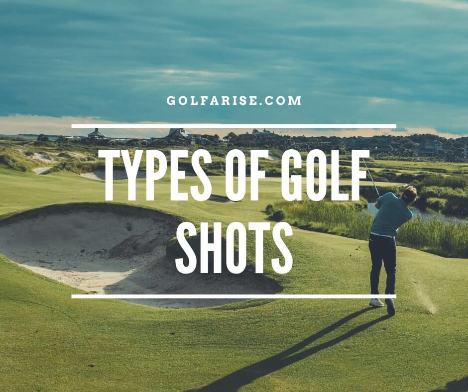 Types of Golf Shots