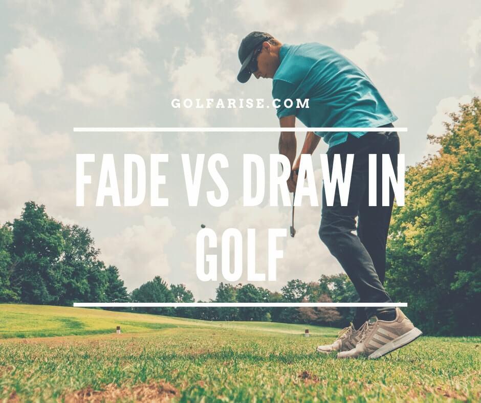 Fade vs Draw in Golf